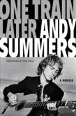Andy Summers: One Train Later